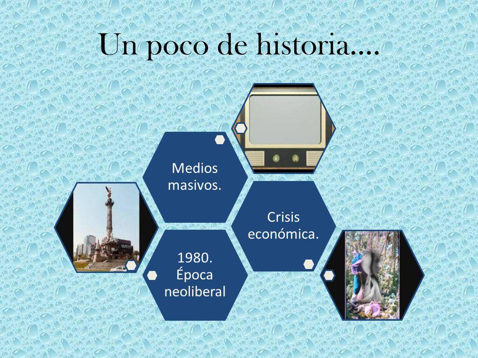 Un poco de historia…. Medios masivos. Crisis económica.