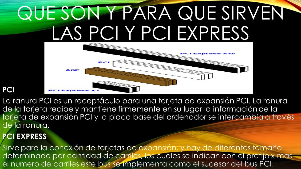 QUE SON Y PARA QUE SIRVEN LAS PCI Y PCI EXPRESS