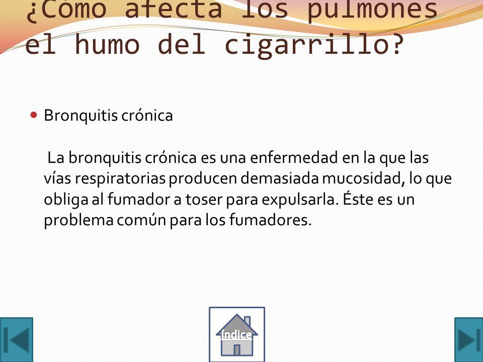 ¿Cómo afecta los pulmones el humo del cigarrillo
