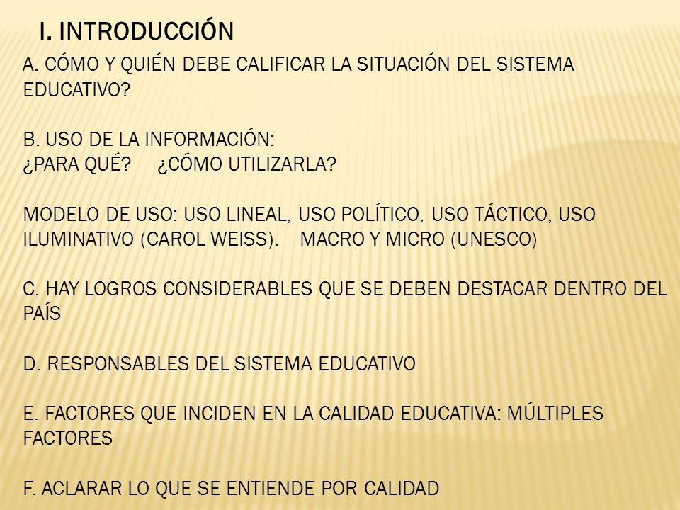 I. INTRODUCCIÓN A. CÓMO Y QUIÉN DEBE CALIFICAR LA SITUACIÓN DEL SISTEMA EDUCATIVO B. USO DE LA INFORMACIÓN: