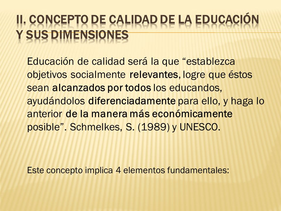 II. Concepto de Calidad de la Educación y sus dimensiones