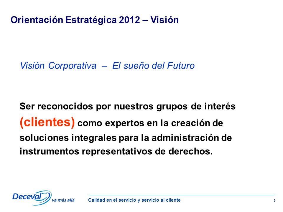 Orientación Estratégica 2012 – Visión