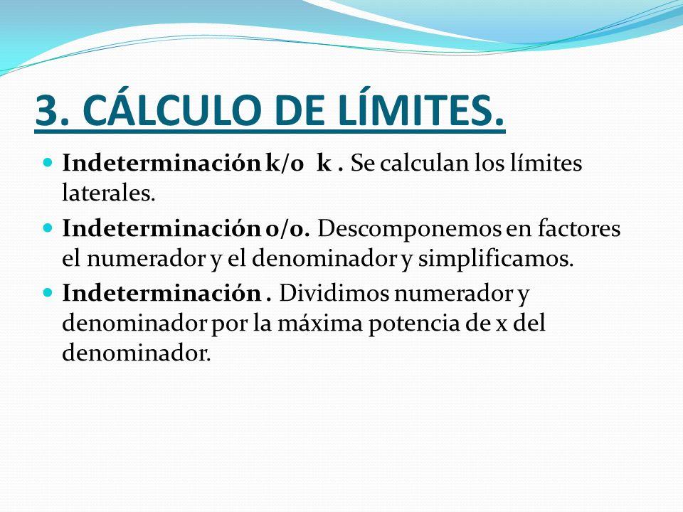 3. CÁLCULO DE LÍMITES. Indeterminación k/0 k . Se calculan los límites laterales.