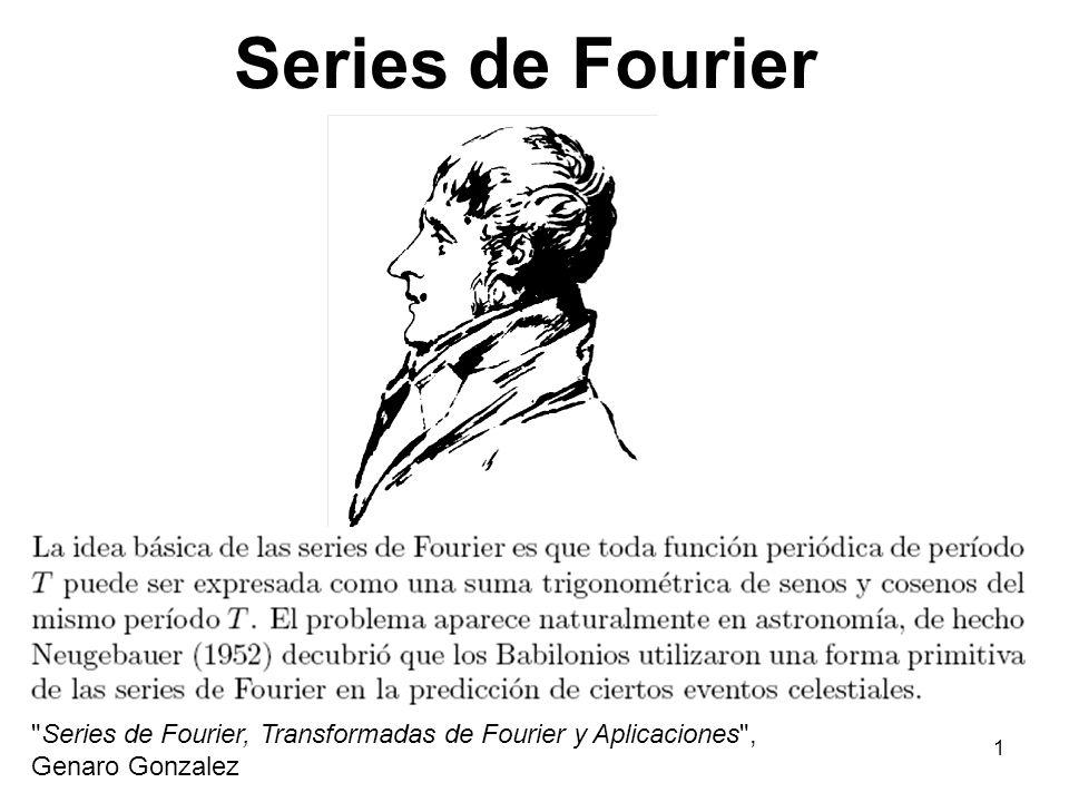 Series de Fourier Series de Fourier, Transformadas de Fourier y Aplicaciones , Genaro Gonzalez