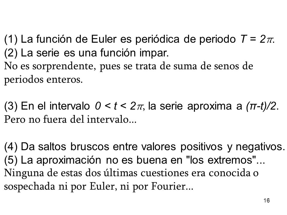 (1) La función de Euler es periódica de periodo T = 2π.
