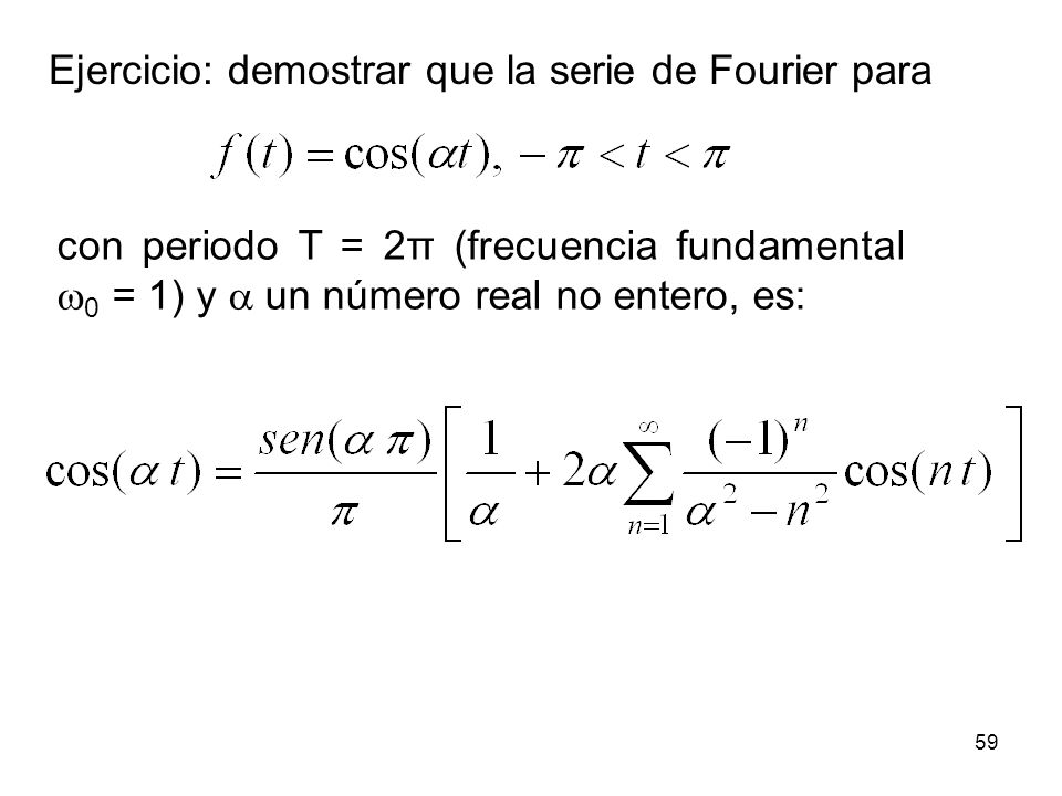Ejercicio: demostrar que la serie de Fourier para