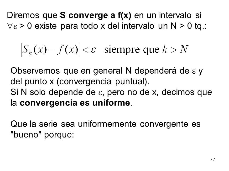 Diremos que S converge a f(x) en un intervalo si