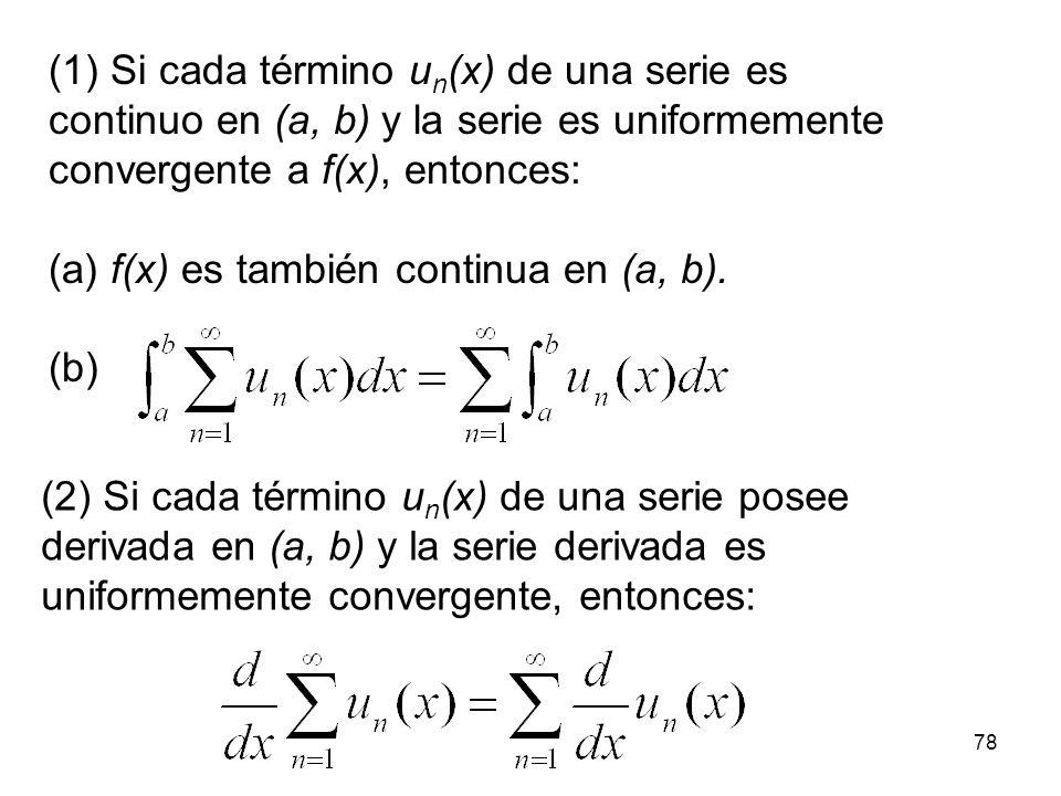 (1) Si cada término un(x) de una serie es