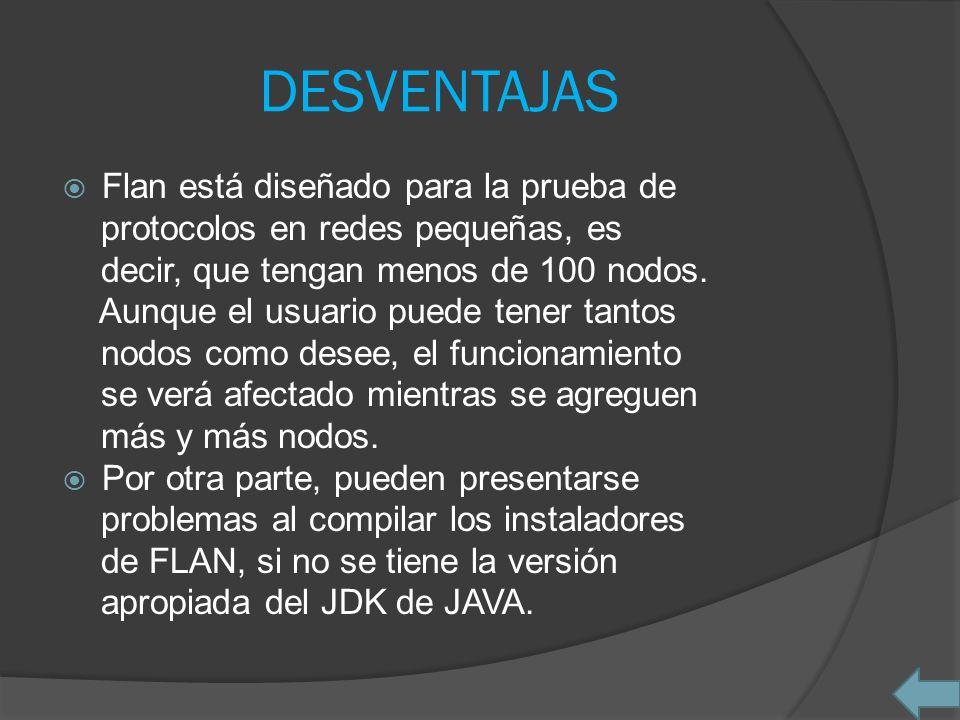 DESVENTAJAS Flan está diseñado para la prueba de