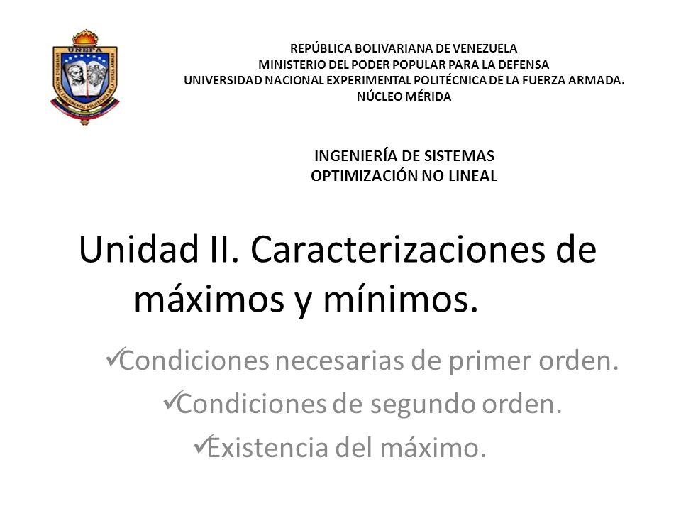 Unidad II. Caracterizaciones de máximos y mínimos.