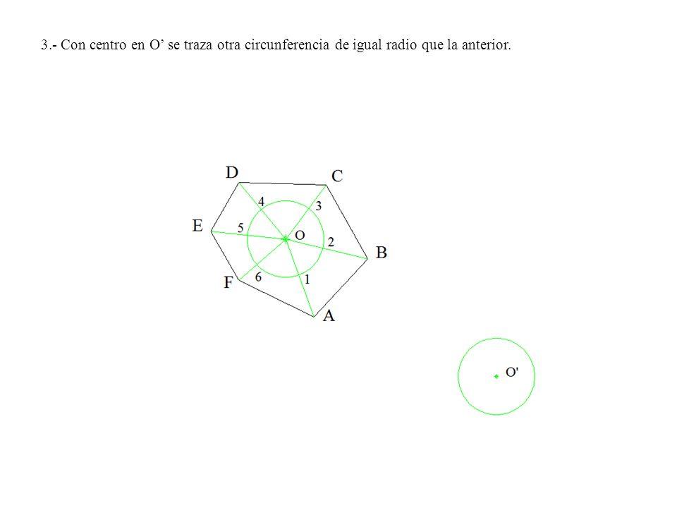 3.- Con centro en O' se traza otra circunferencia de igual radio que la anterior.