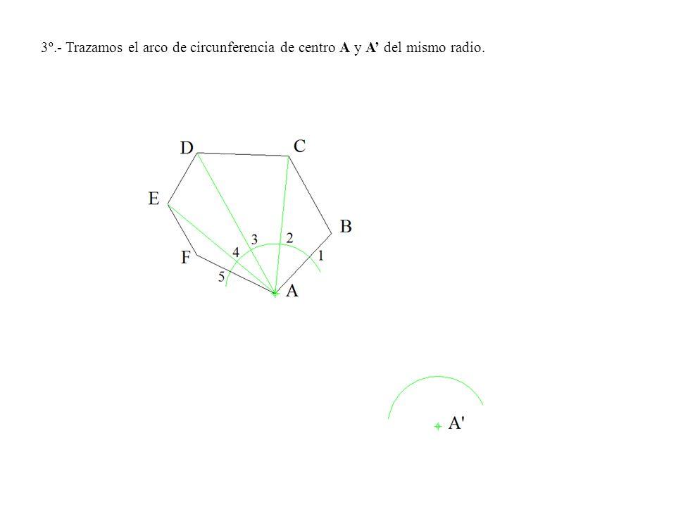 3º.- Trazamos el arco de circunferencia de centro A y A' del mismo radio.