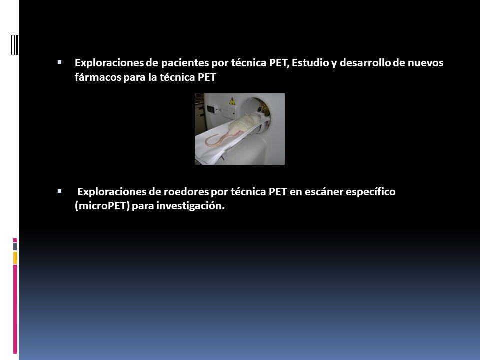 Exploraciones de pacientes por técnica PET, Estudio y desarrollo de nuevos fármacos para la técnica PET