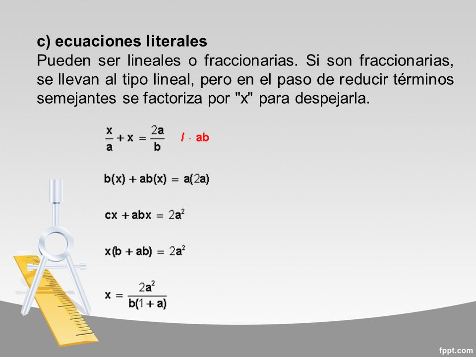 c) ecuaciones literales