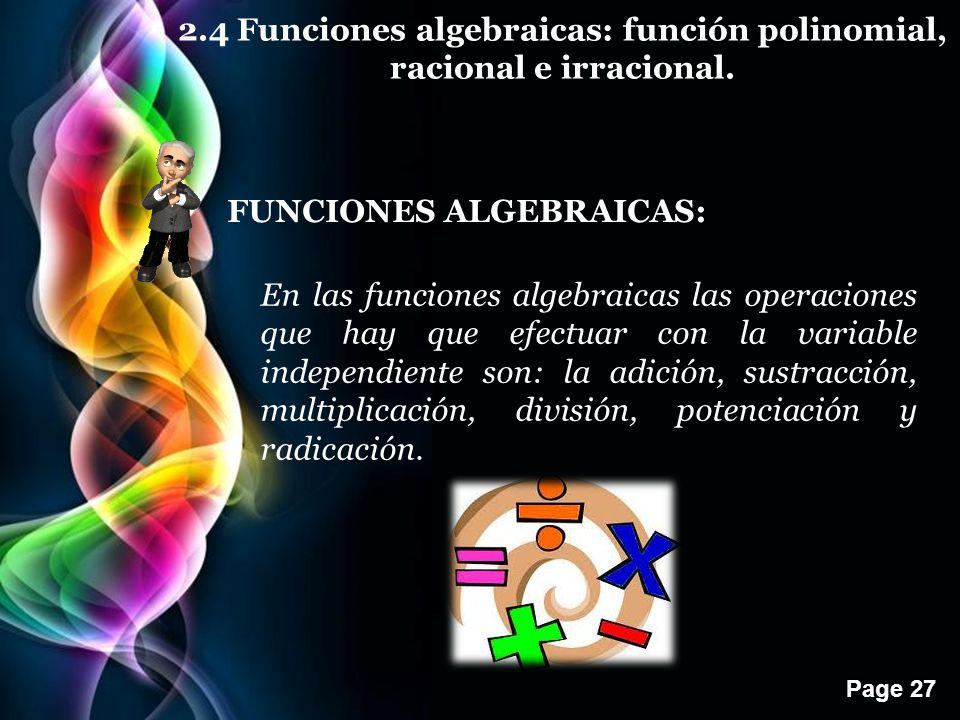 2.4 Funciones algebraicas: función polinomial, racional e irracional.