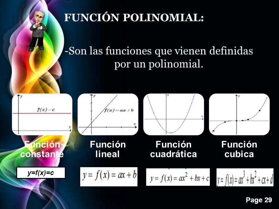 -Son las funciones que vienen definidas por un polinomial.