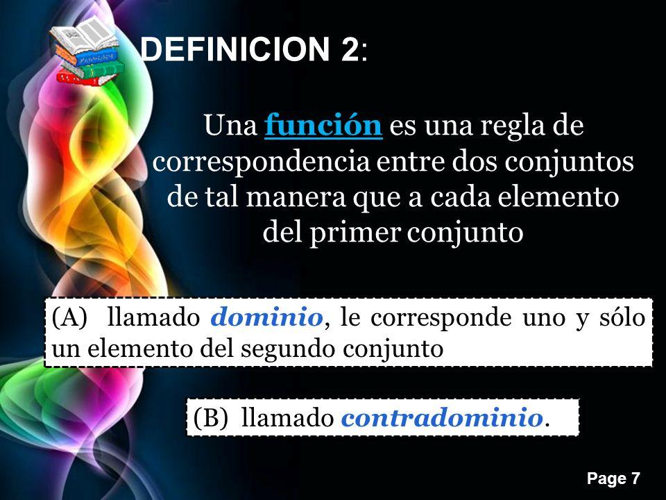 DEFINICION 2: Una función es una regla de correspondencia entre dos conjuntos de tal manera que a cada elemento del primer conjunto.