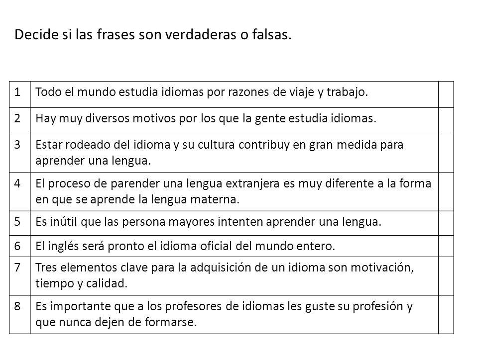 Decide si las frases son verdaderas o falsas.