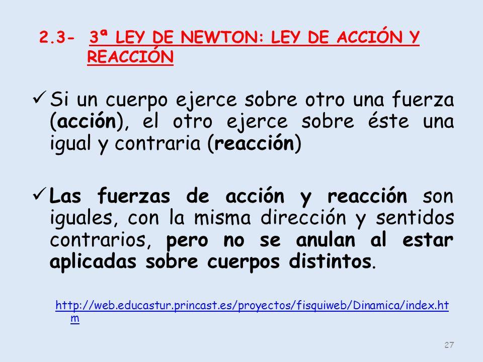 2.3- 3ª LEY DE NEWTON: LEY DE ACCIÓN Y REACCIÓN