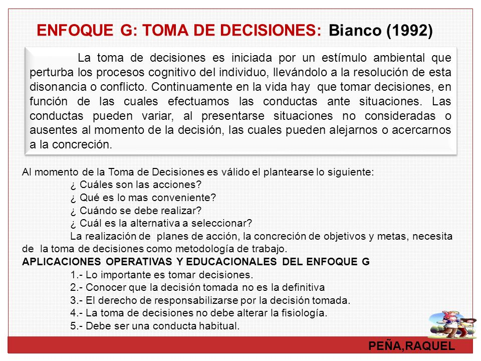 ENFOQUE G: TOMA DE DECISIONES: Bianco (1992)
