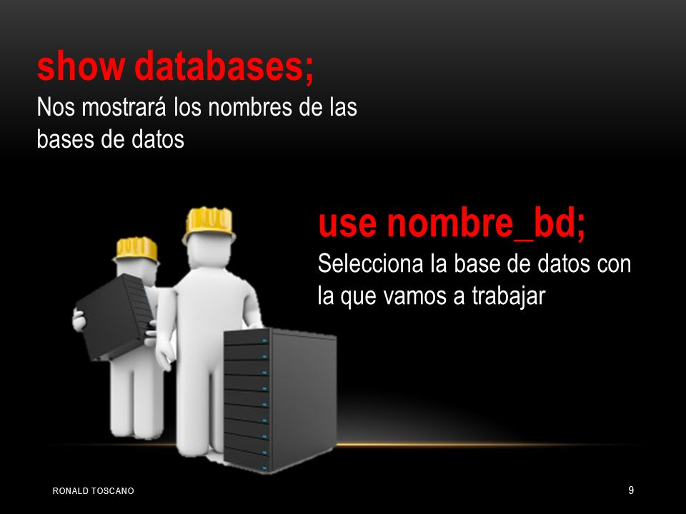show databases; use nombre_bd;