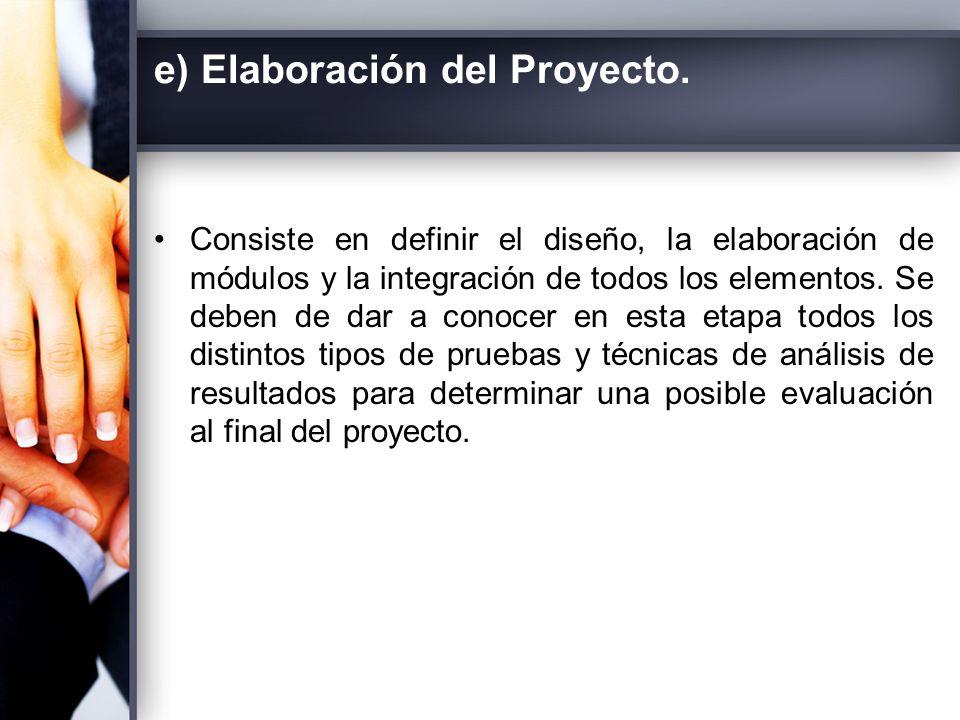e) Elaboración del Proyecto.