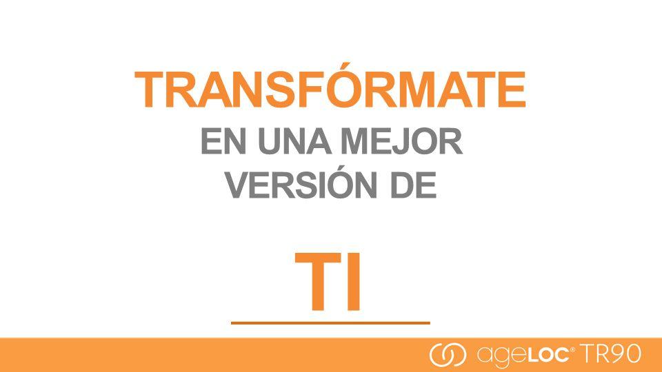 TRANSFÓRMATE EN UNA MEJOR VERSIÓN DE