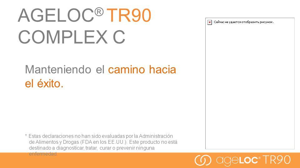 AGELOC® TR90 COMPLEX C Manteniendo el camino hacia el éxito.