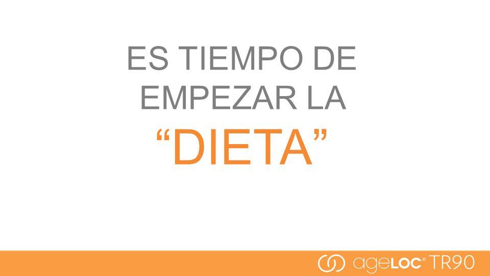 ES TIEMPO DE EMPEZAR LA DIETA