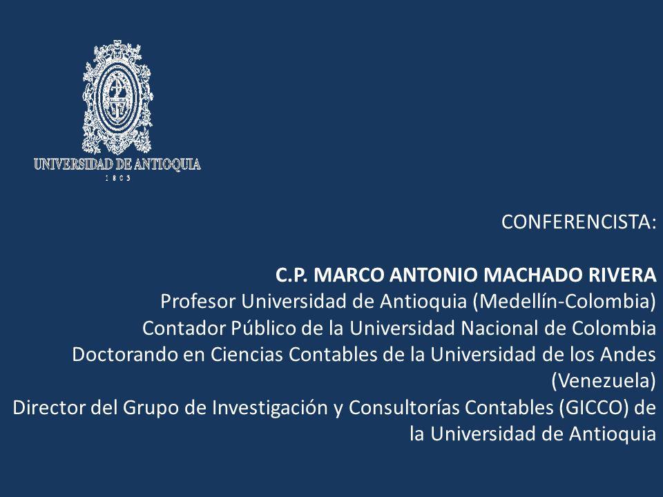 CONFERENCISTA: C.P. MARCO ANTONIO MACHADO RIVERA. Profesor Universidad de Antioquia (Medellín-Colombia)