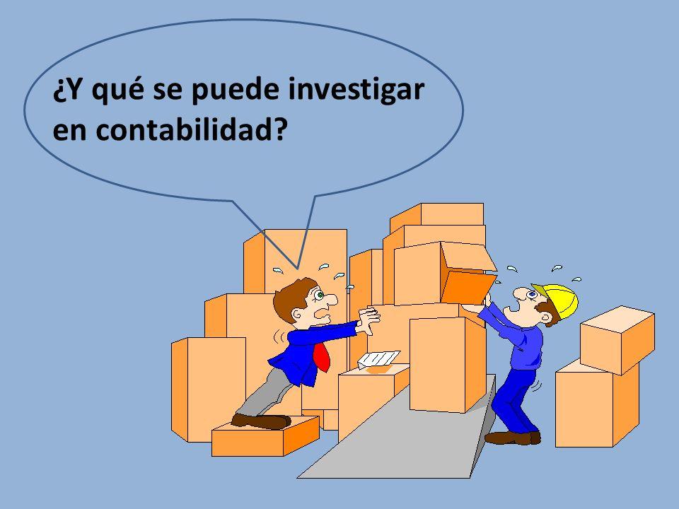 ¿Y qué se puede investigar en contabilidad