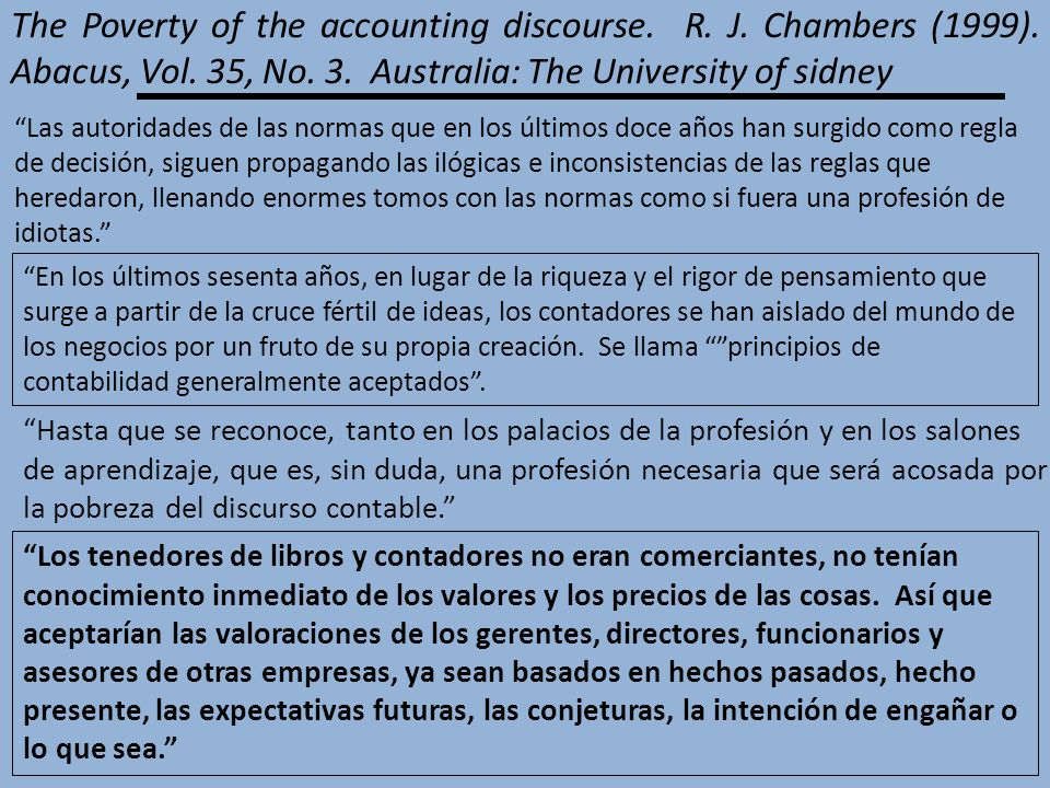 The Poverty of the accounting discourse. R. J. Chambers (1999)