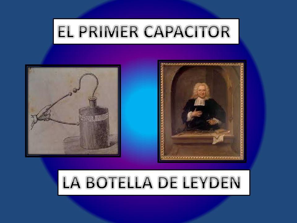 EL PRIMER CAPACITOR LA BOTELLA DE LEYDEN