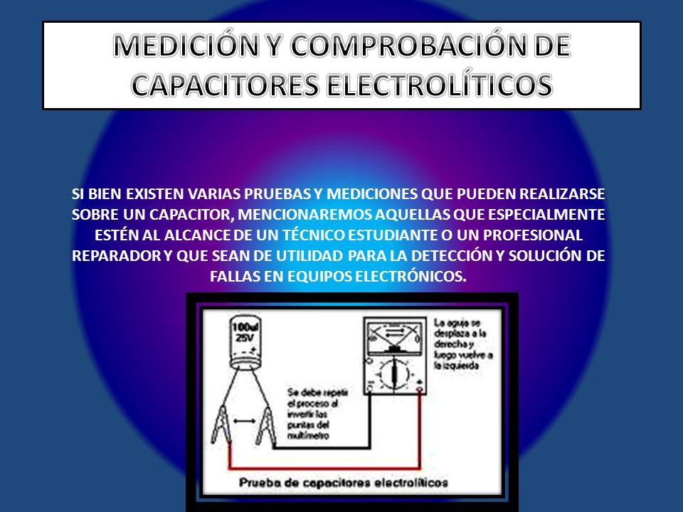 MEDICIÓN Y COMPROBACIÓN DE CAPACITORES ELECTROLÍTICOS