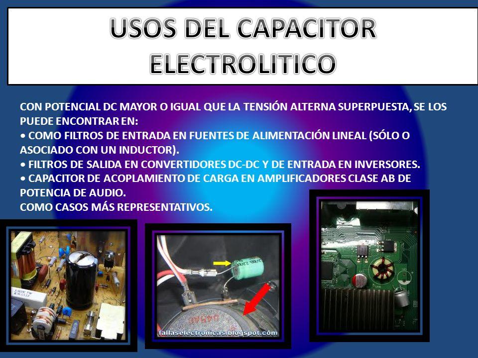 USOS DEL CAPACITOR ELECTROLITICO