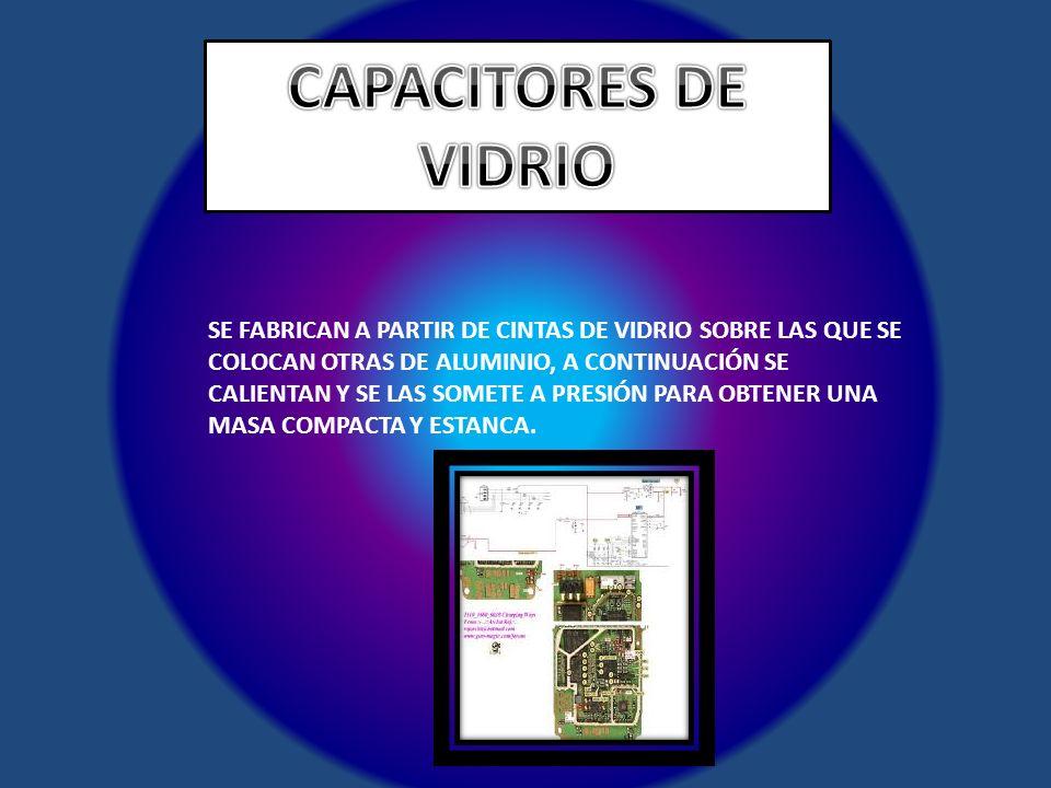 CAPACITORES DE VIDRIO.