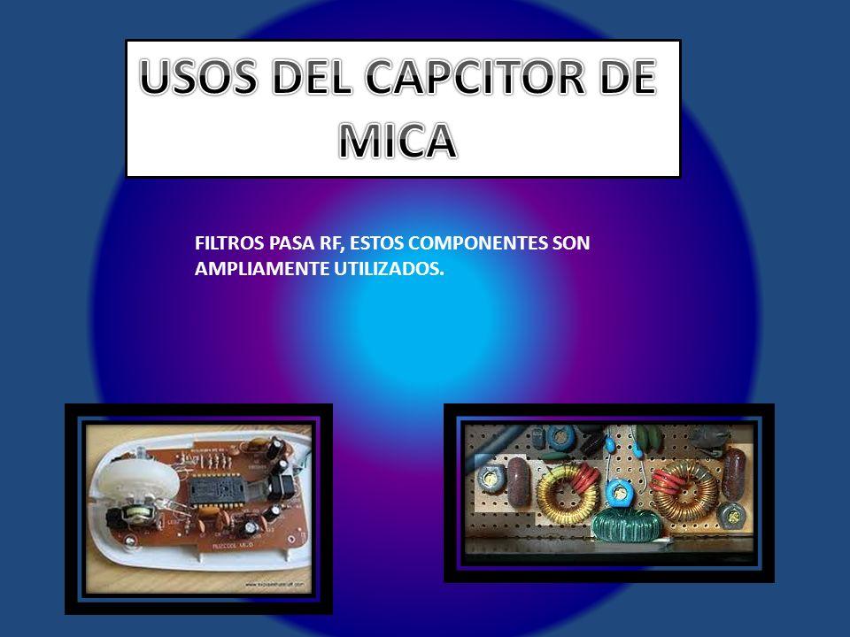 USOS DEL CAPCITOR DE MICA