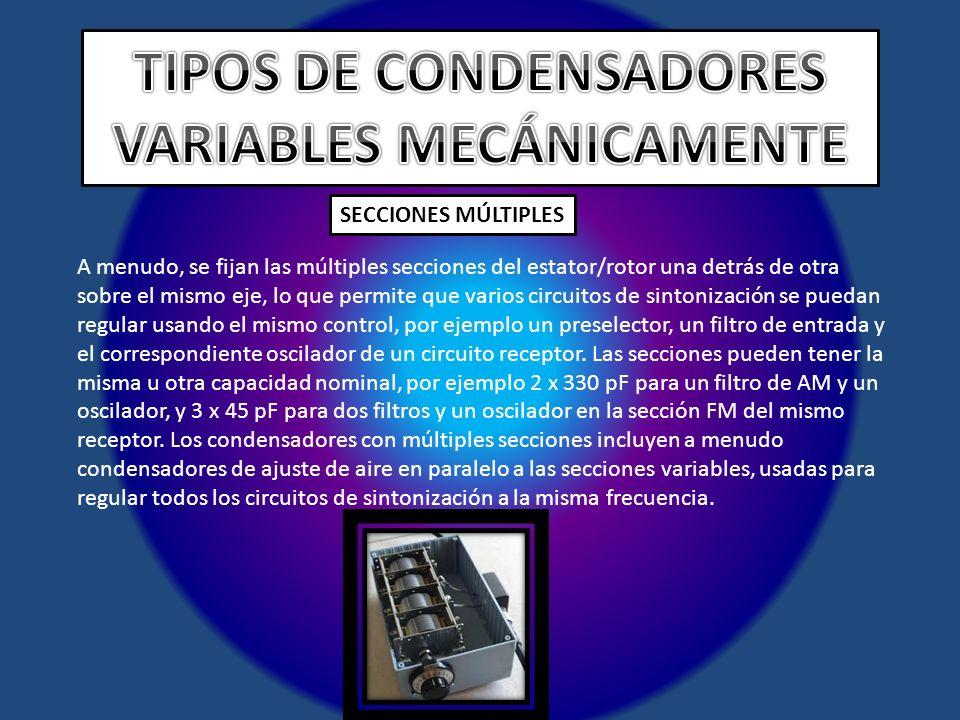 TIPOS DE CONDENSADORES VARIABLES MECÁNICAMENTE