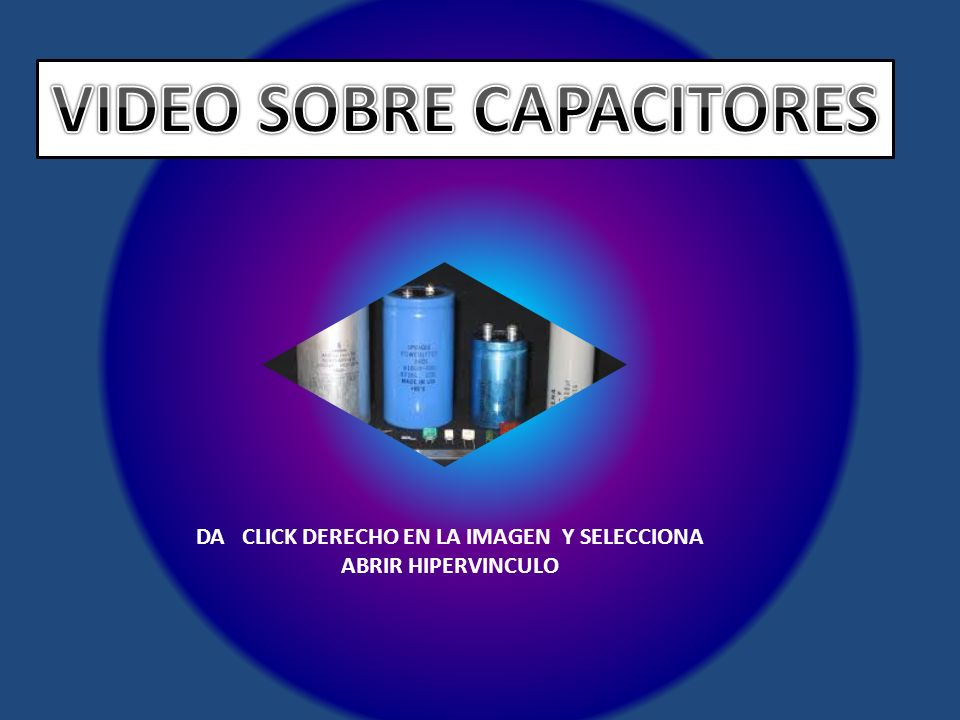 VIDEO SOBRE CAPACITORES