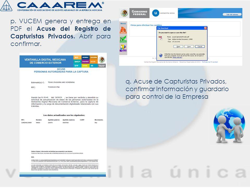 p. VUCEM genera y entrega en PDF el Acuse del Registro de Capturistas Privados. Abrir para confirmar.