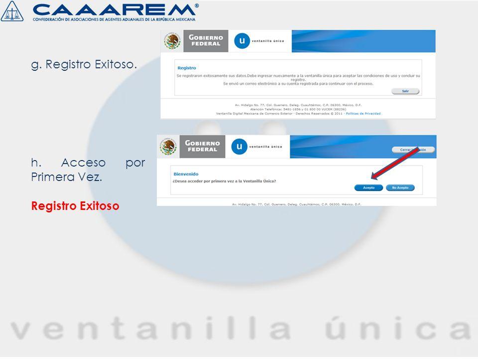 g. Registro Exitoso. h. Acceso por Primera Vez. Registro Exitoso