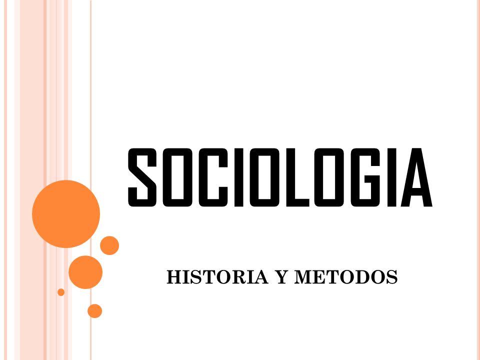 SOCIOLOGIA HISTORIA Y METODOS
