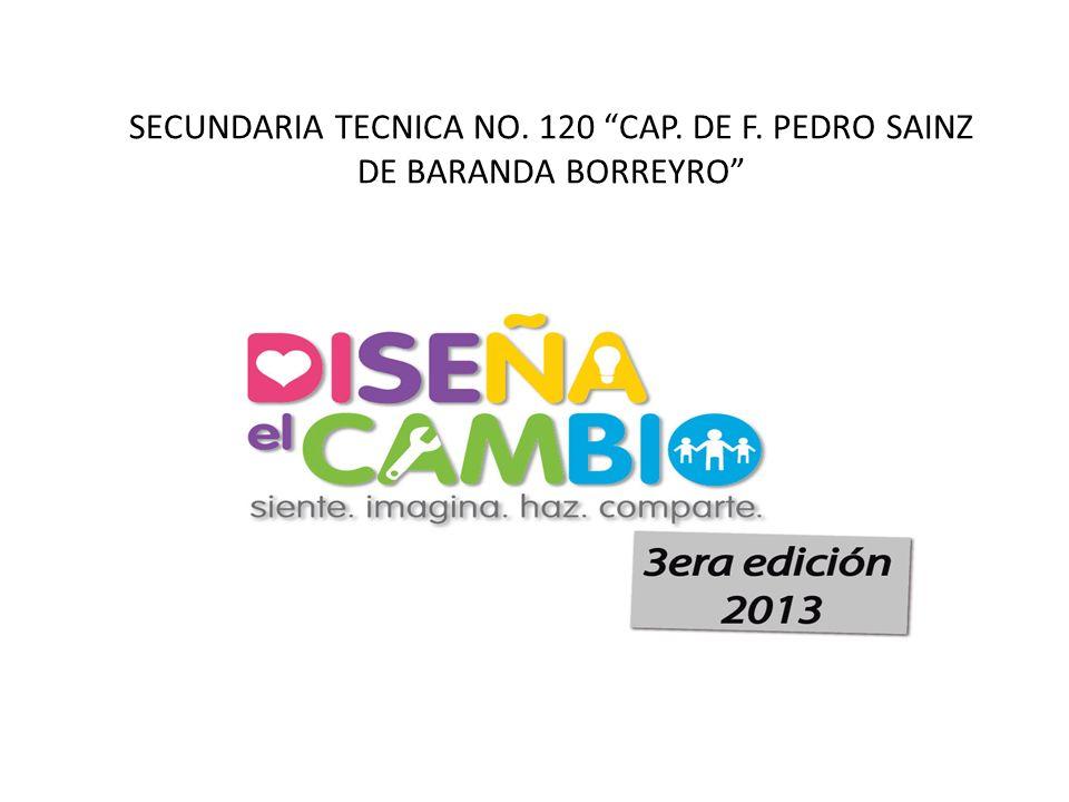 SECUNDARIA TECNICA NO. 120 CAP. DE F. PEDRO SAINZ DE BARANDA BORREYRO