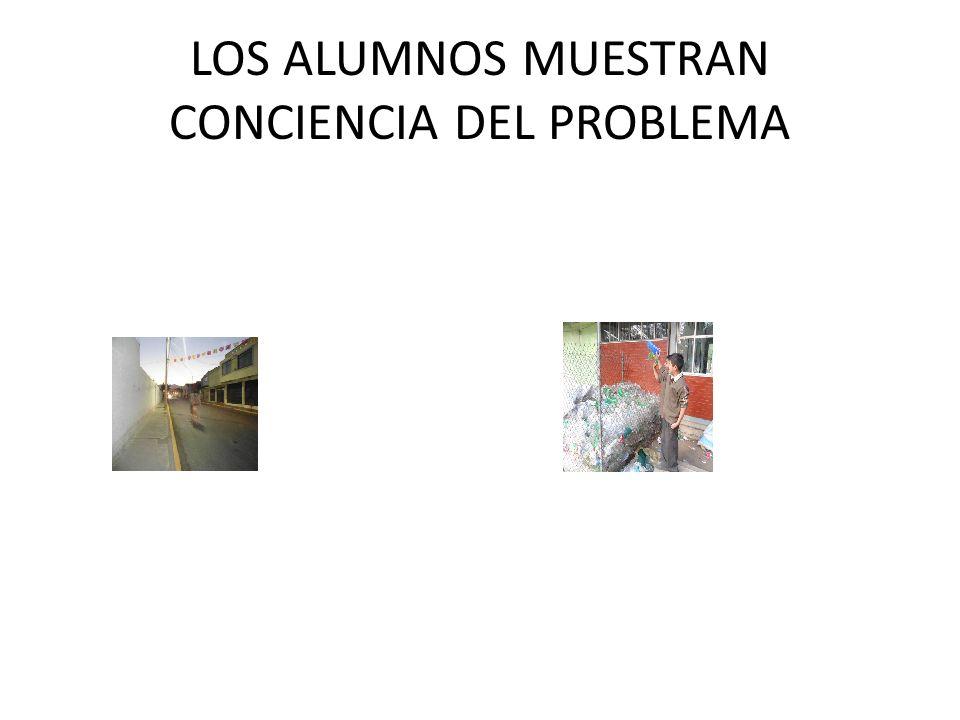 LOS ALUMNOS MUESTRAN CONCIENCIA DEL PROBLEMA