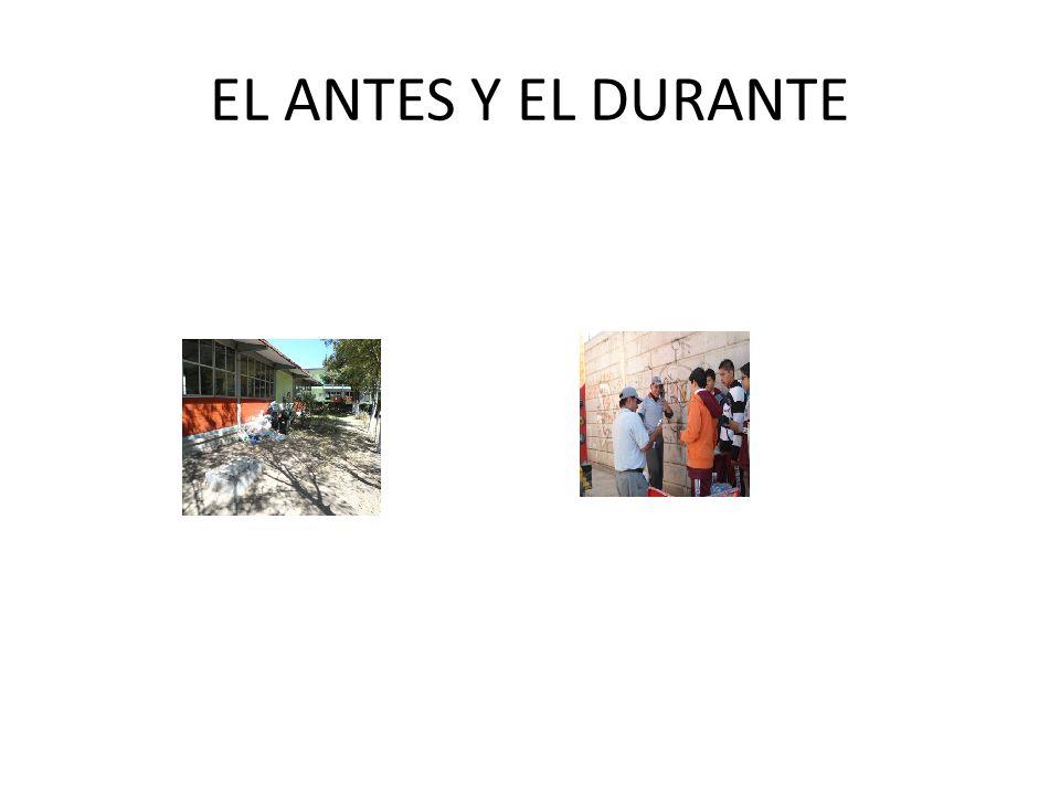 EL ANTES Y EL DURANTE