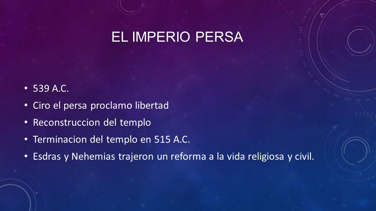 El Imperio Persa 539 A.C. Ciro el persa proclamo libertad