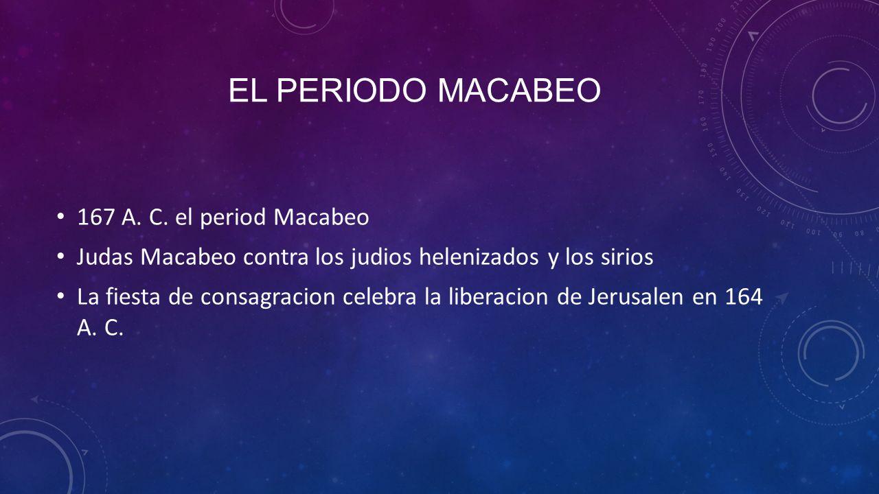El periodo macabeo 167 A. C. el period Macabeo