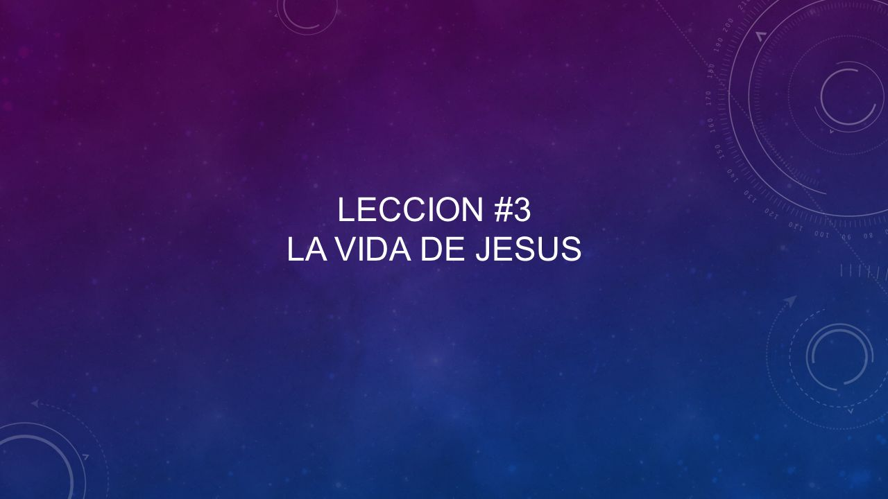 Leccion #3 la vida de jesus