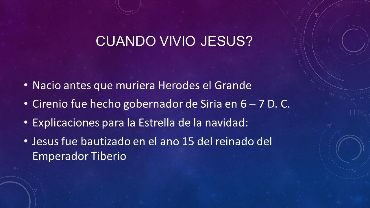 Cuando vivio Jesus Nacio antes que muriera Herodes el Grande