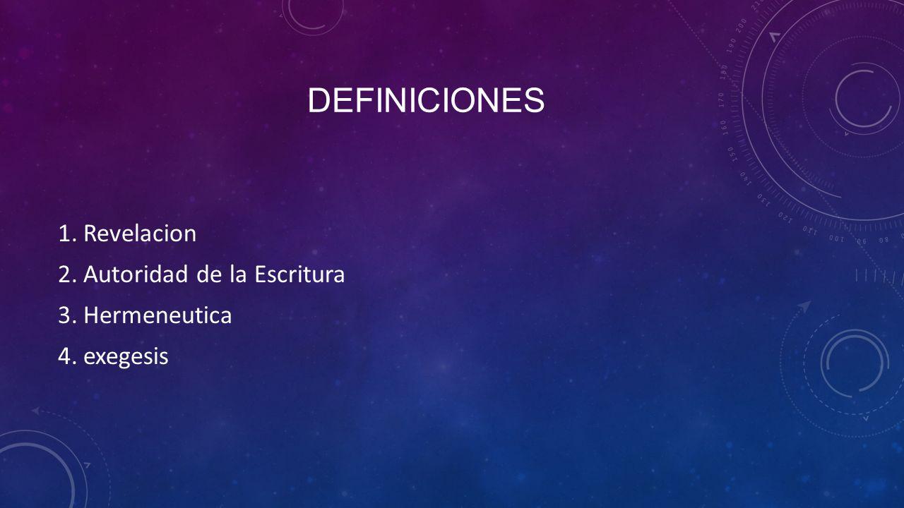 definiciones Revelacion Autoridad de la Escritura Hermeneutica